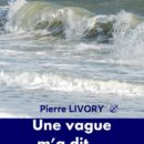 Pierre-Livory-Une-vague-m-a-dit