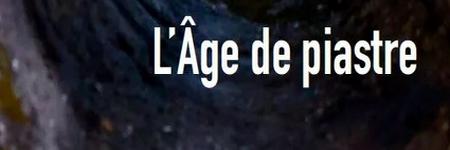 L'âge de piastre de Michel Piriou