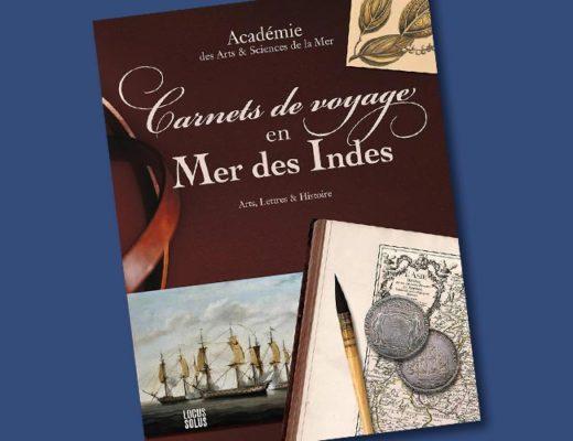 Carnets de voyage en Mer des Indes par l'Académie des Arts et Sciences de la Mer