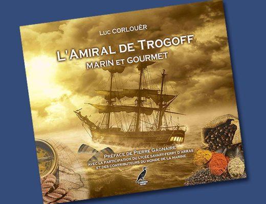 L Amiral de Trogoff Marin et gourmet Luc CORLOUER